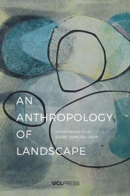 Anthropology of Landscape by Christopher Tilley