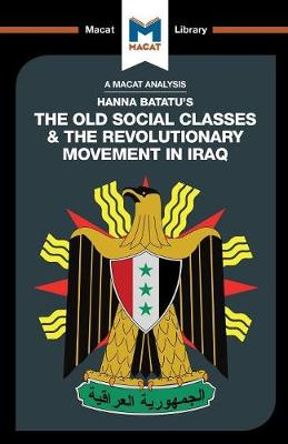 The Old Social Classes And The Revolutionary Movements Of Iraq by Dale J. Stahl