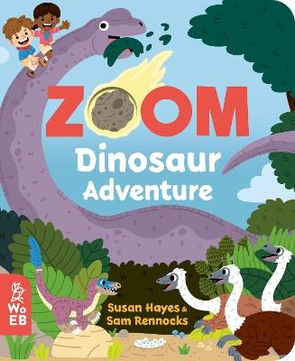 Zoom: Dinosaur Adventure by Susan Hayes