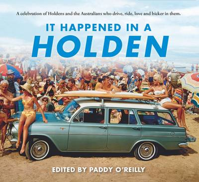 It Happened in a Holden 12 Copy Counterpack by Paddy O'Reilly
