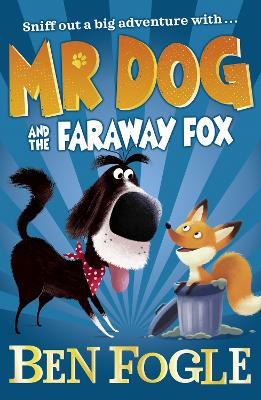 Mr Dog and the Faraway Fox (Mr Dog) by Ben Fogle