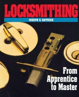 Locksmithing by Joseph E. Rathjen