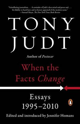 When the Facts Change by Professor of History Tony Judt