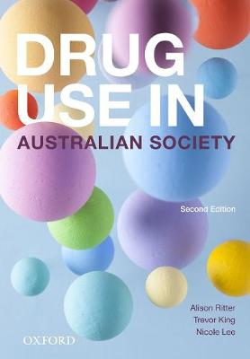Drug Use in Australian Society by Alison Ritter