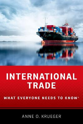 International Trade: What Everyone Needs to Know (R) by Anne O. Krueger