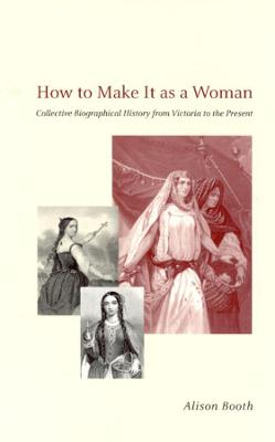 How to Make it as a Woman by Alison Booth