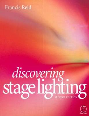 Discovering Stage Lighting by Francis Reid