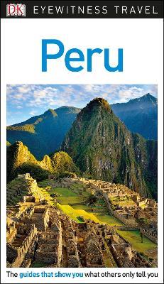 DK Eyewitness Travel Guide Peru by DK Travel