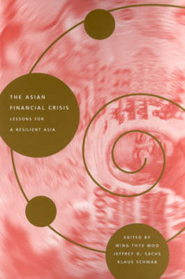 The Asian Financial Crisis by Wing Thye Woo