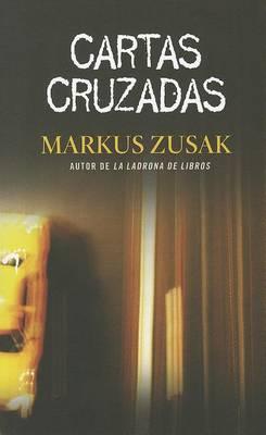 Cartas Cruzadas by Markus Zusak