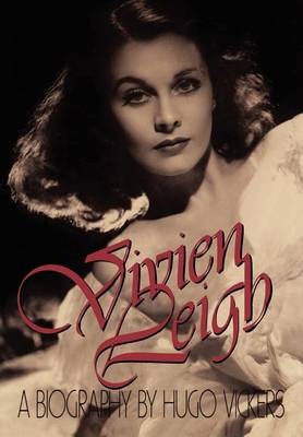 Vivien Leigh by Hugo Vickers