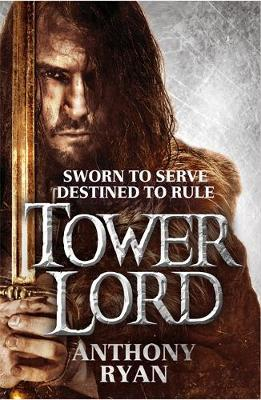 Tower Lord: Book 2 of Raven's Shadow by Anthony Ryan