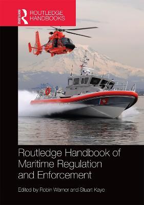 Routledge Handbook of Maritime Regulation and Enforcement by Robin Warner