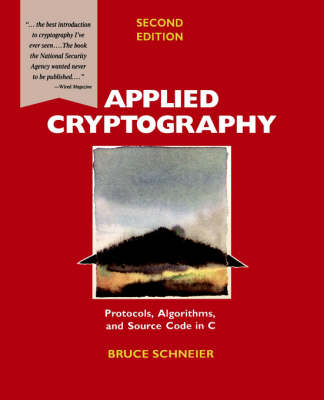 Applied Cryptography: Protocols, Algorithms, and Source Code in C by Bruce Schneier