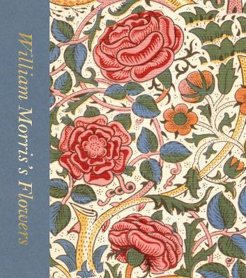 William Morris's Flowers by Rowan Bain