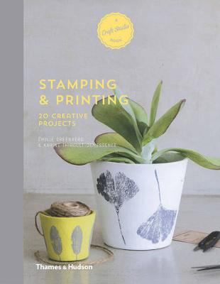 A Craft Studio Book: Stamping and Printing by Emilie Greenberg
