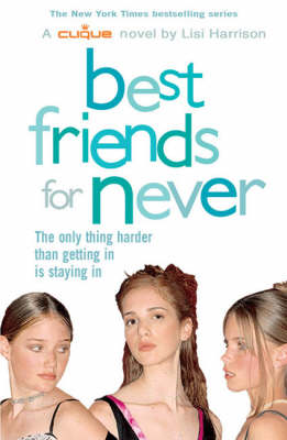 Best Friends for Never  Bk. 2 by Lisi Harrison