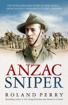 Anzac Sniper: The extraordinary story of Stan Savige, one of Australia'sgreatest soldiers book