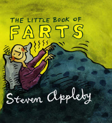 The Little Book of Farts by Steven Appleby