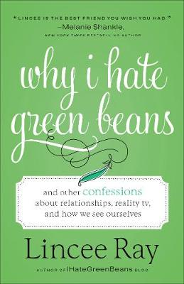 Why I Hate Green Beans by Lincee Ray