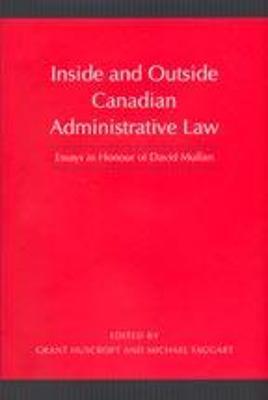 Inside and Outside Canadian Administrative Law by Michael Taggart