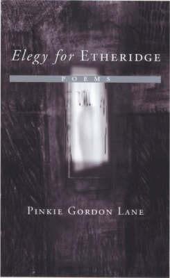 Elegy for Etheridge by Pinkie Gordon Lane