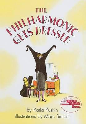 Philharmonic Gets Dressed by Karla Kuskin