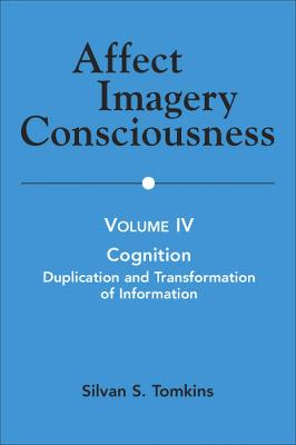 Affect Imagery Consciousness, Volume IV by Silvan S. Tomkins