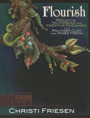 Flourish Book 1 Flora by Christi Friesen