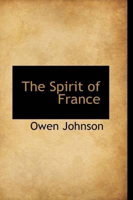 The Spirit of France by Owen Johnson