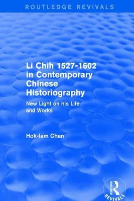 Li Chih 1527-1602 in Contemporary Chinese Historiography by Hok-Lam Chan