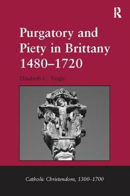 Purgatory and Piety in Brittany 1480-1720 book