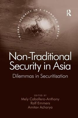 Non-Traditional Security in Asia by Mely Caballero-Anthony