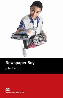 Newspaper Boy Newspaper Boy Macmillan Reader Beginner level Beginner by John Escott