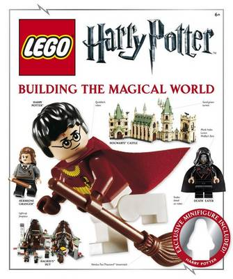 LEGO Harry Potter Building the Magical World by Elizabeth Dowsett