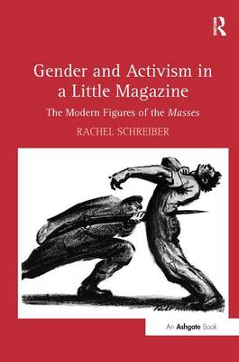 Gender and Activism in a Little Magazine: The Modern Figures of the Masses by Rachel Schreiber