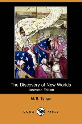 Discovery of New Worlds (Illustrated Edition) (Dodo Press) book