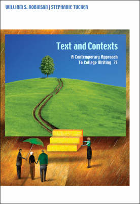 Texts and Contexts: A Contemporary Approach to College Writing by William S. Robinson