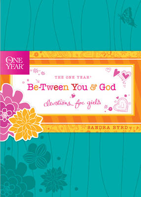 The One Year Be-Tween You and God by Sandra Byrd