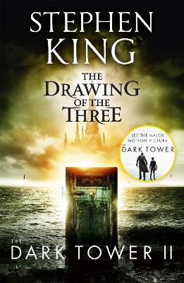 Dark Tower II: The Drawing Of The Three by Stephen King
