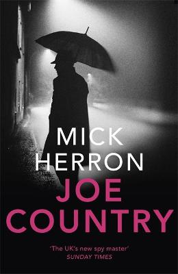Joe Country: Slough House Thriller 6 by Mick Herron