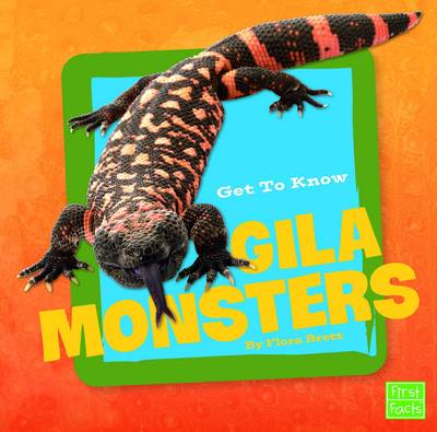 Get to Know Gila Monsters by Flora Brett