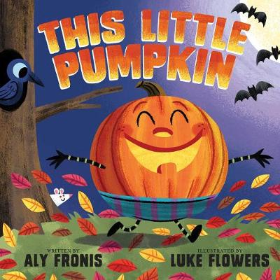 This Little Pumpkin by Aly Fronis