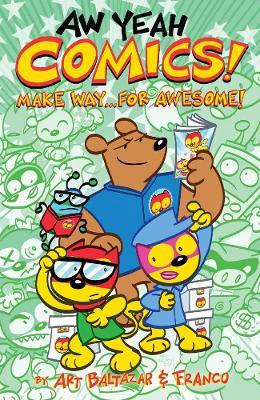 Aw Yeah Comics! Volume 3 by Art Baltazar
