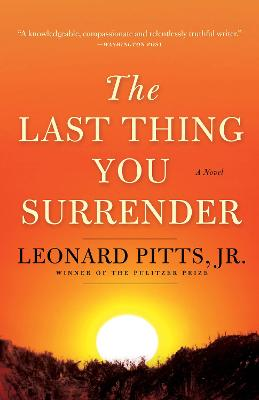 Last Thing You Surrender: A Novel of World War II by Jr. Pitts