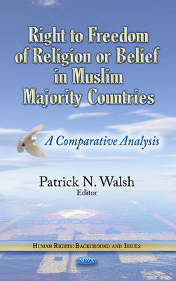 Right to Freedom of Religion or Belief in Muslim Majority Countries by Patrick N. Walsh
