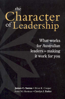 Character of Leadership by James C. Sarros
