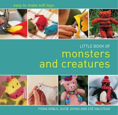 The Little Book of Monsters and Creatures by Fiona Goble