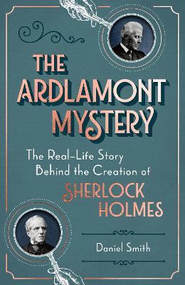 The Ardlamont Mystery by Daniel Smith