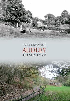 Audley Through Time by Tony Lancaster